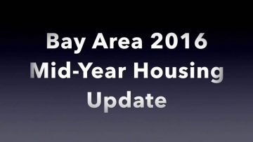 Bay Area 2016 Real Estate Mid-Year Update