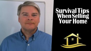 Survival Tips when Selling your Home