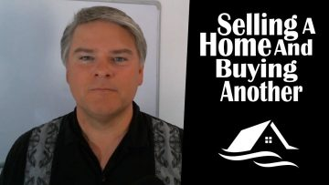 Selling a Home and Buying Another