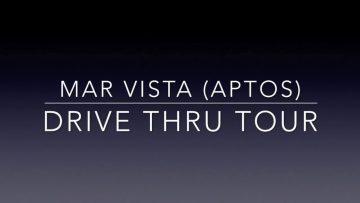 Mar Vista Driving Tour Aptos California