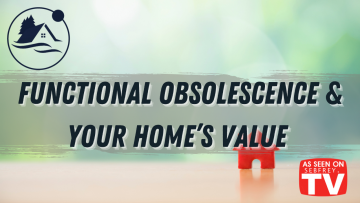 Functional Obsolescence and Your Home's Value