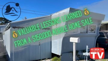 Valuable Lessons Learned from a $150,000 Mobile Home Sale