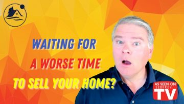 Are you waiting for a WORSE market to sell your home?
