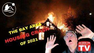 Bay Area Real Estate Crashing Coming in 2021!