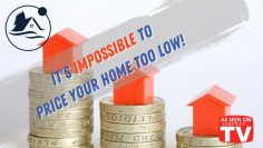 It's Impossible to Price your Home too Low