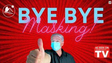 Bye Bye Masking!