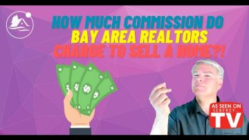 How much commission do Bay Area Realtors charge to sell a home?