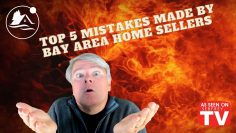 Top Five Mistakes made by Bay Area Home Sellers